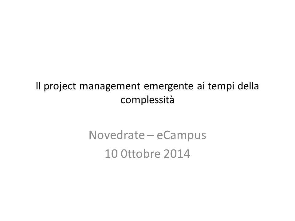 Il project management emergente ai tempi della complessità Novedrate – eCampus 10 0ttobre 2014