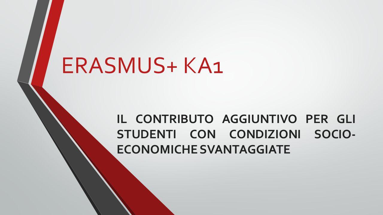 ERASMUS+ KA1 IL CONTRIBUTO AGGIUNTIVO PER GLI STUDENTI CON CONDIZIONI SOCIO- ECONOMICHE SVANTAGGIATE
