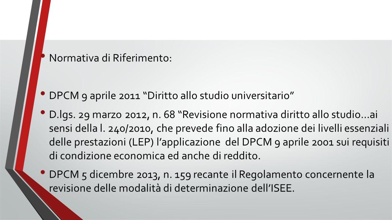 """Normativa di Riferimento: DPCM 9 aprile 2011 """"Diritto allo studio universitario"""" D.lgs. 29 marzo 2012, n. 68 """"Revisione normativa diritto allo studio…"""