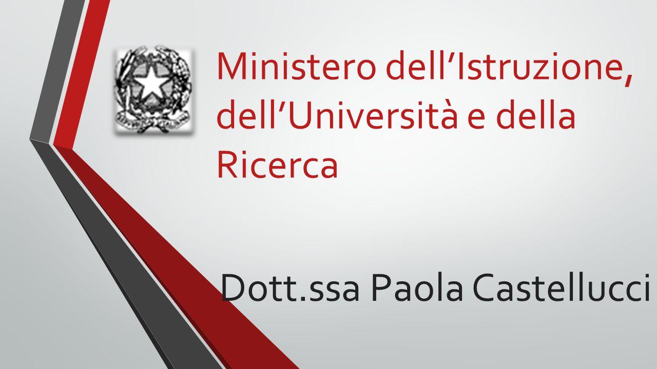 Dott.ssa Paola Castellucci Ministero dell'Istruzione, dell'Università e della Ricerca