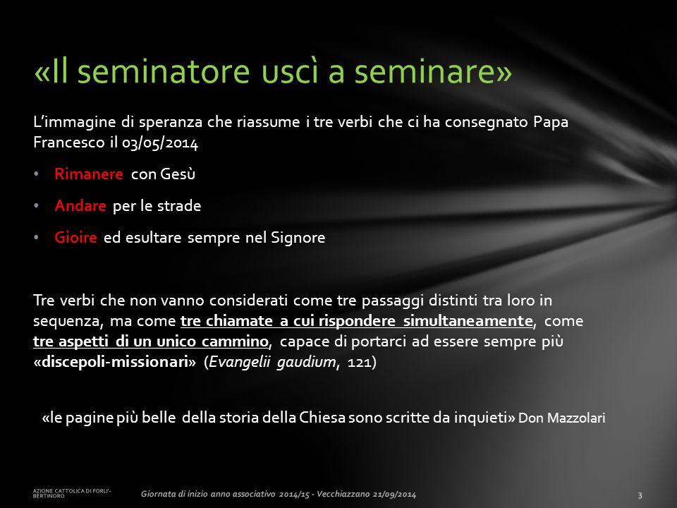 L'immagine di speranza che riassume i tre verbi che ci ha consegnato Papa Francesco il 03/05/2014 Rimanere con Gesù Andare per le strade Gioire ed esu