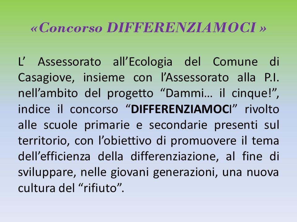 «Concorso DIFFERENZIAMOCI » L' Assessorato all'Ecologia del Comune di Casagiove, insieme con l'Assessorato alla P.I.