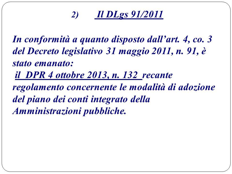 2) Il DLgs 91/2011 In conformità a quanto disposto dall'art. 4, co. 3 del Decreto legislativo 31 maggio 2011, n. 91, è stato emanato: il DPR 4 ottobre