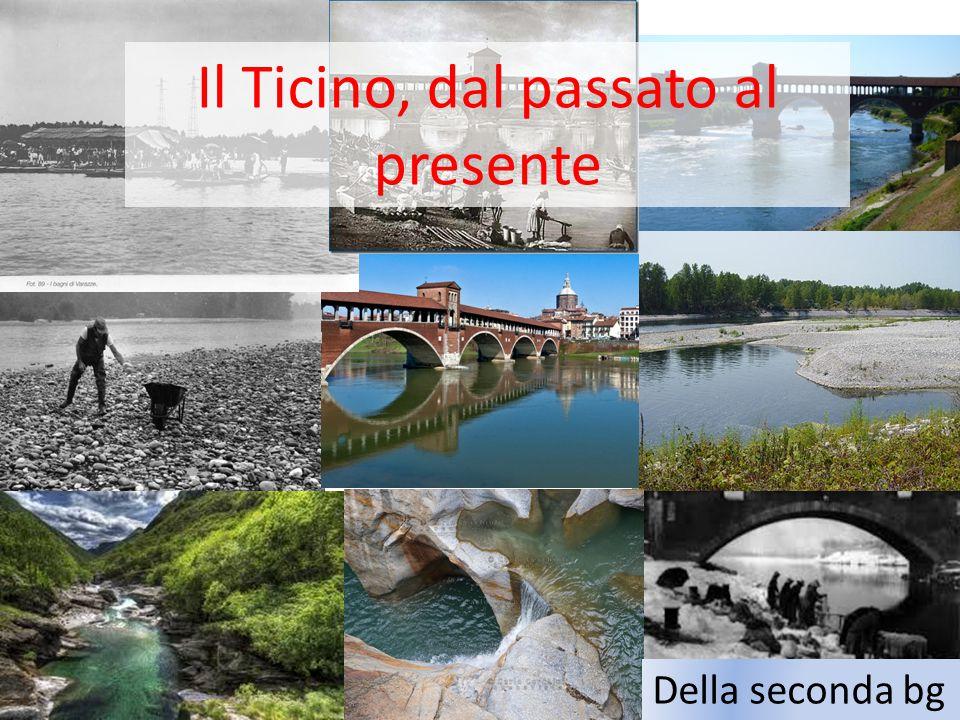 Il Ticino, dal passato al presente Della seconda bg
