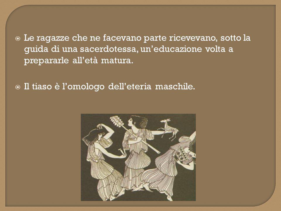  Le ragazze che ne facevano parte ricevevano, sotto la guida di una sacerdotessa, un'educazione volta a prepararle all'età matura.