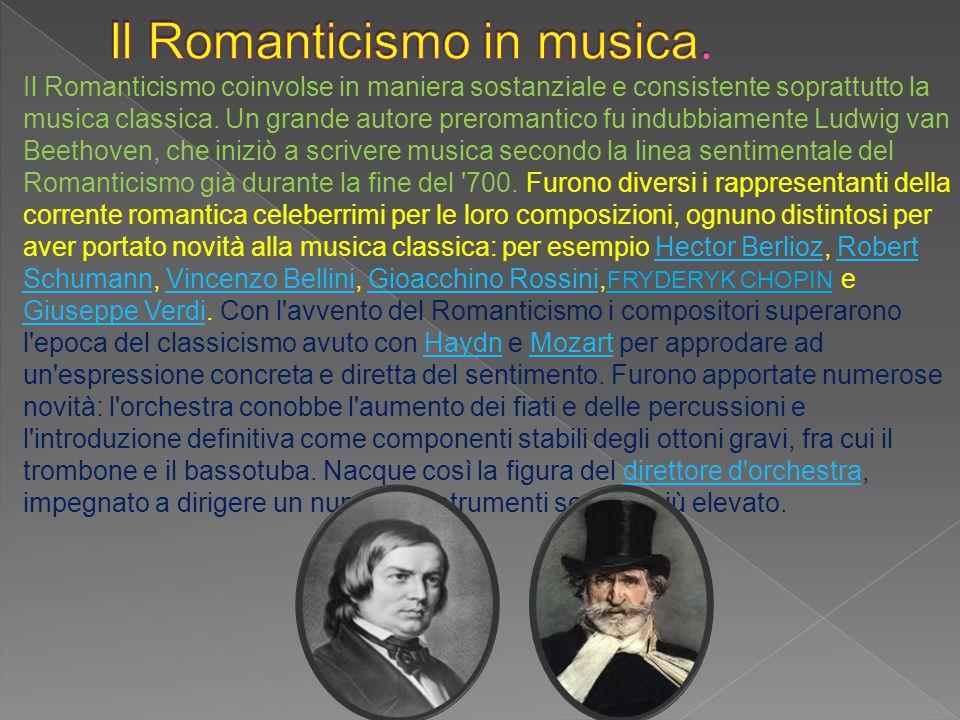  Il Romanticismo coinvolse in maniera sostanziale e consistente soprattutto la musica classica. Un grande autore preromantico fu indubbiamente Ludwig