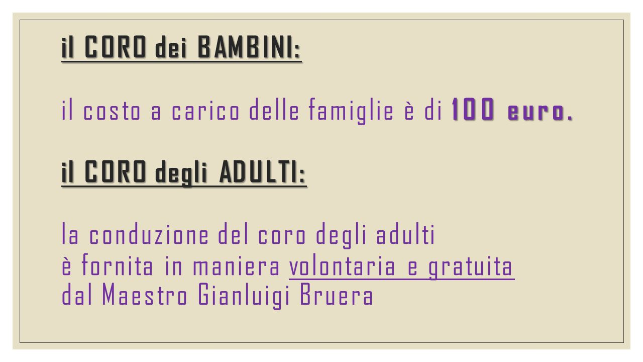il CORO dei BAMBINI: 100 euro.