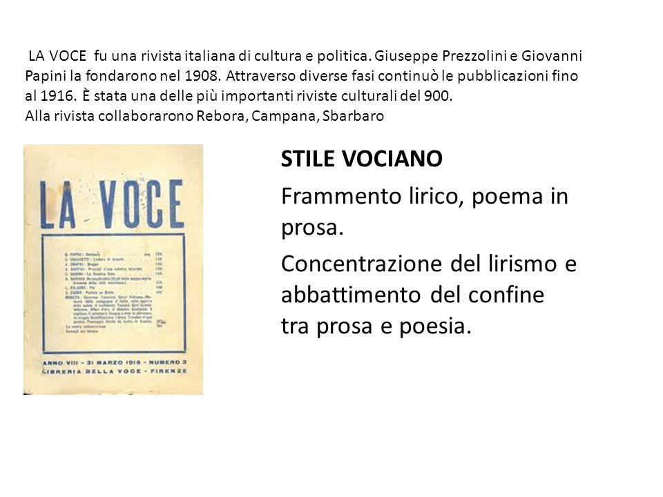 LA VOCE fu una rivista italiana di cultura e politica. Giuseppe Prezzolini e Giovanni Papini la fondarono nel 1908. Attraverso diverse fasi continuò l