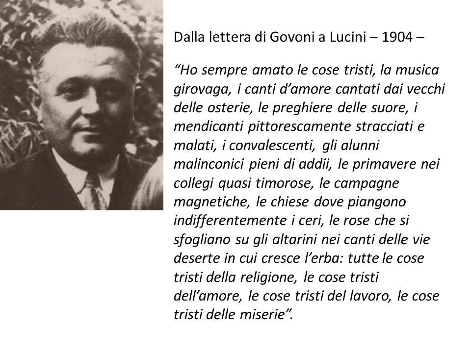 """Dalla lettera di Govoni a Lucini – 1904 – """"Ho sempre amato le cose tristi, la musica girovaga, i canti d'amore cantati dai vecchi delle osterie, le pr"""