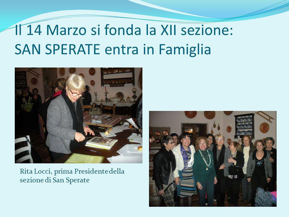 Il 14 Marzo si fonda la XII sezione: SAN SPERATE entra in Famiglia Rita Locci, prima Presidente della sezione di San Sperate