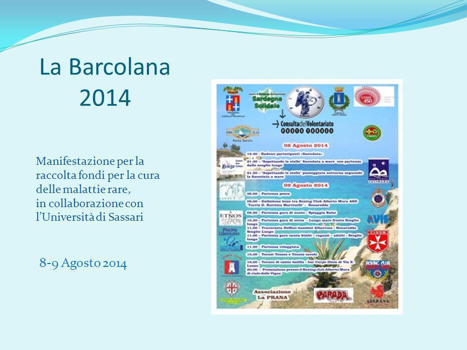 La Barcolana 2014 Manifestazione per la raccolta fondi per la cura delle malattie rare, in collaborazione con l'Università di Sassari 8-9 Agosto 2014