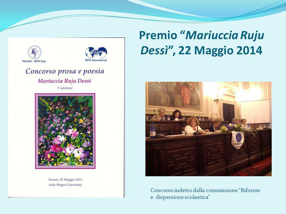 Premio Mariuccia Ruju Dessì , 22 Maggio 2014 Concorso indetto dalla commissione Riforme e dispersione scolastica