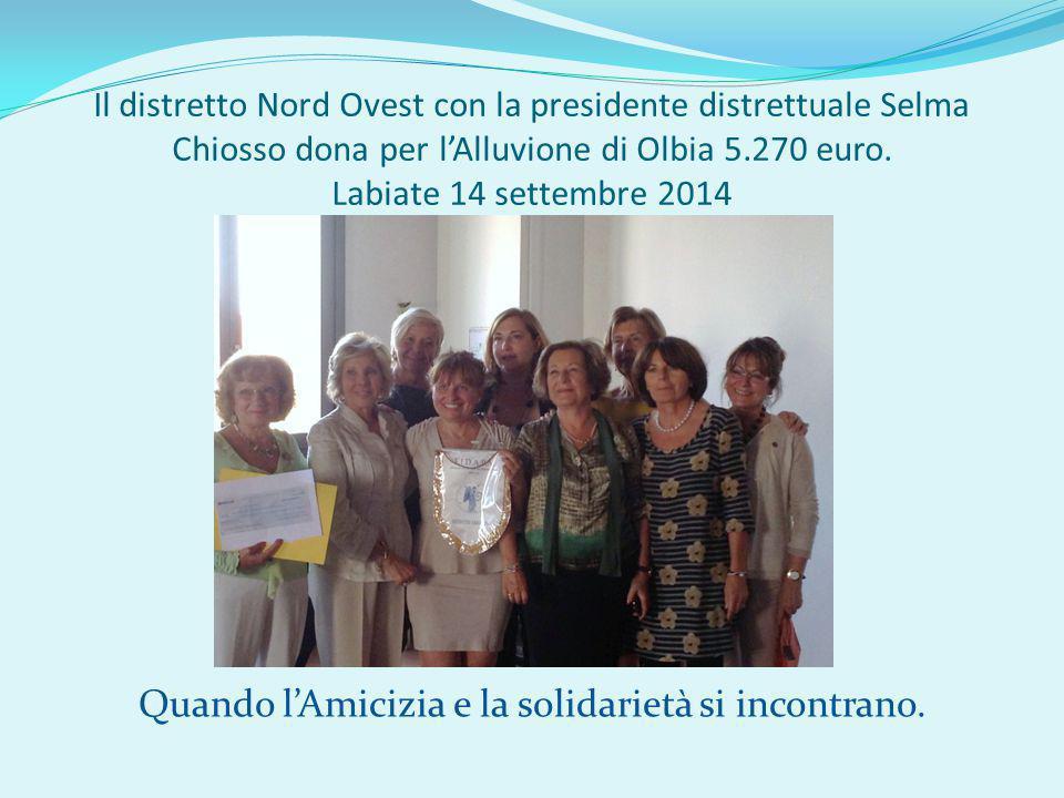 Il distretto Nord Ovest con la presidente distrettuale Selma Chiosso dona per l'Alluvione di Olbia 5.270 euro.