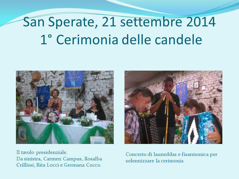 San Sperate, 21 settembre 2014 1° Cerimonia delle candele Concerto di launeddas e fisarmonica per solennizzare la cerimonia Il tavolo presidenziale.