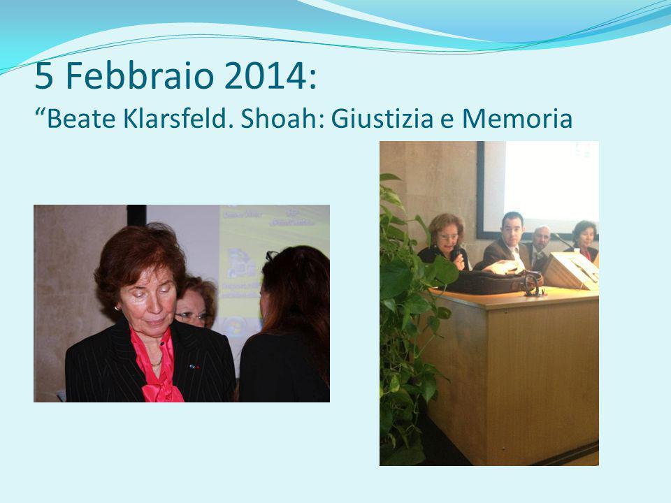 5 Febbraio 2014: Beate Klarsfeld. Shoah: Giustizia e Memoria