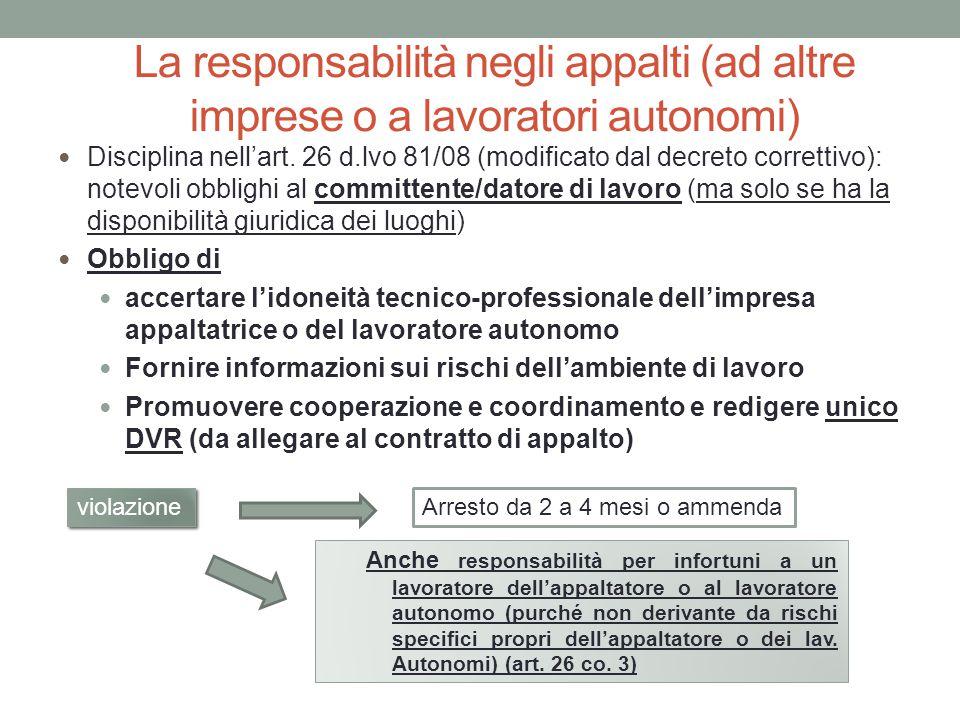 La responsabilità negli appalti (ad altre imprese o a lavoratori autonomi) Disciplina nell'art. 26 d.lvo 81/08 (modificato dal decreto correttivo): no