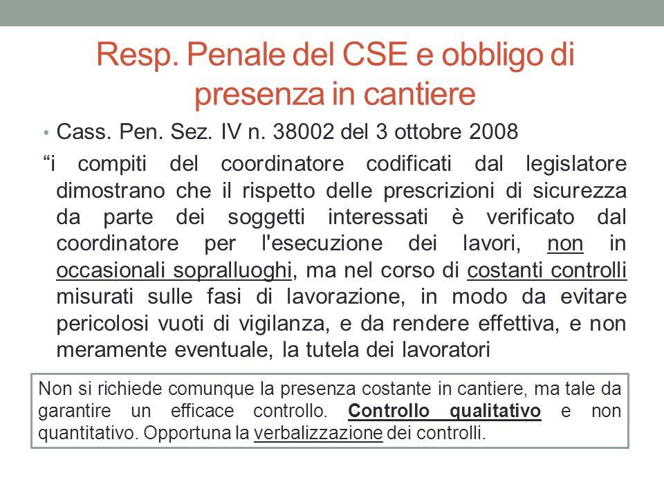 """Resp. Penale del CSE e obbligo di presenza in cantiere Cass. Pen. Sez. IV n. 38002 del 3 ottobre 2008 """"i compiti del coordinatore codificati dal legis"""