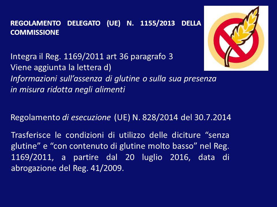 REGOLAMENTO DELEGATO (UE) N. 1155/2013 DELLA COMMISSIONE Integra il Reg. 1169/2011 art 36 paragrafo 3 Viene aggiunta la lettera d) Informazioni sull'a