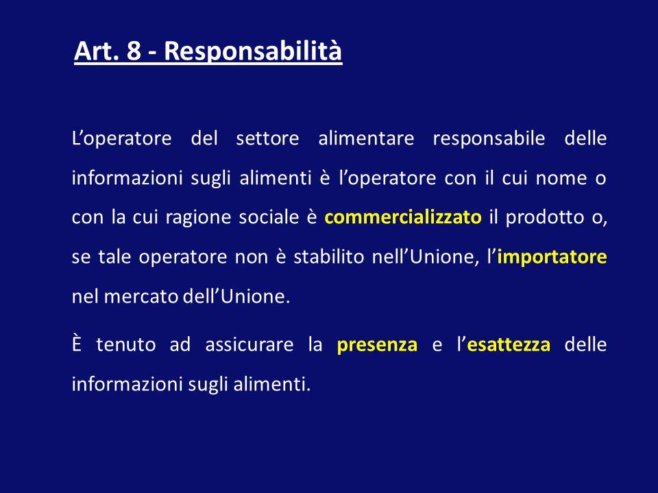 L'operatore del settore alimentare responsabile delle informazioni sugli alimenti è l'operatore con il cui nome o con la cui ragione sociale è commerc