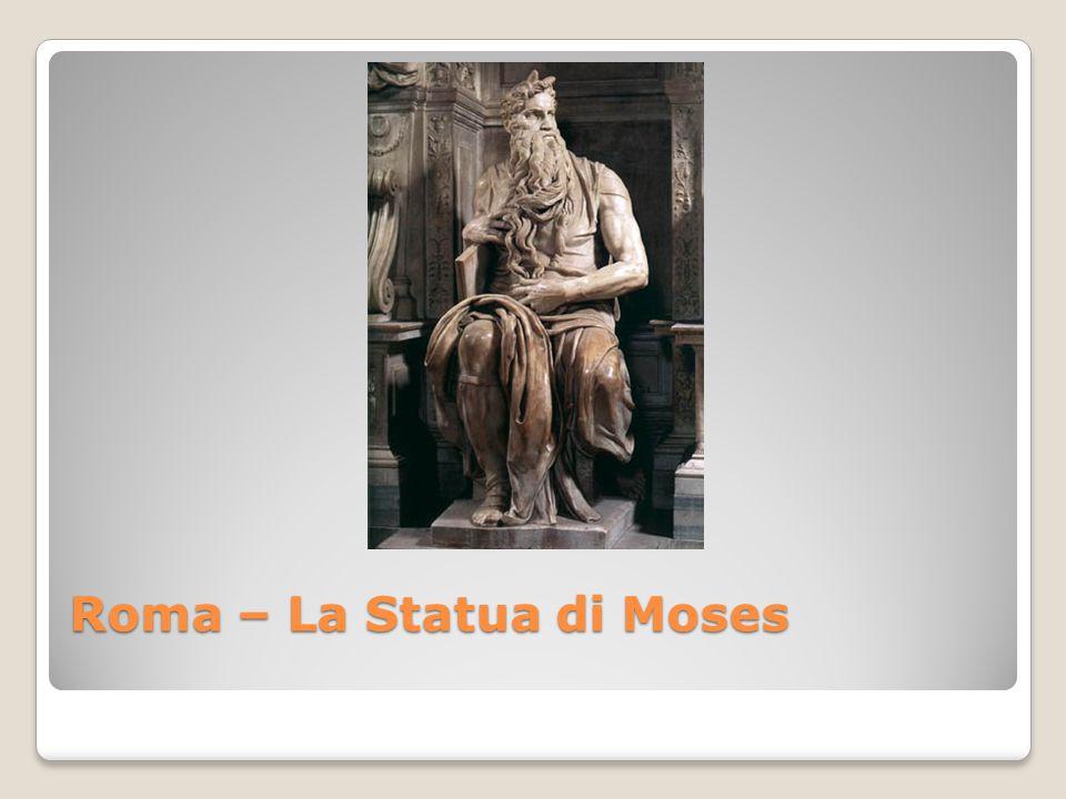 Roma – La Statua di Moses