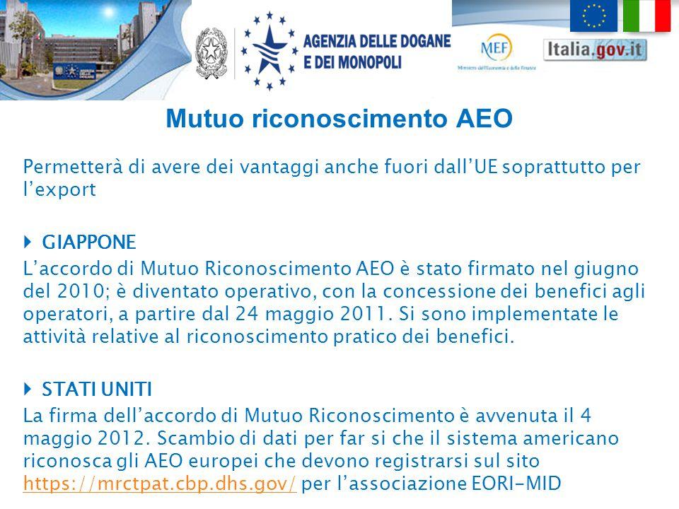 Mutuo riconoscimento AEO Permetterà di avere dei vantaggi anche fuori dall'UE soprattutto per l'export  GIAPPONE L'accordo di Mutuo Riconoscimento AE