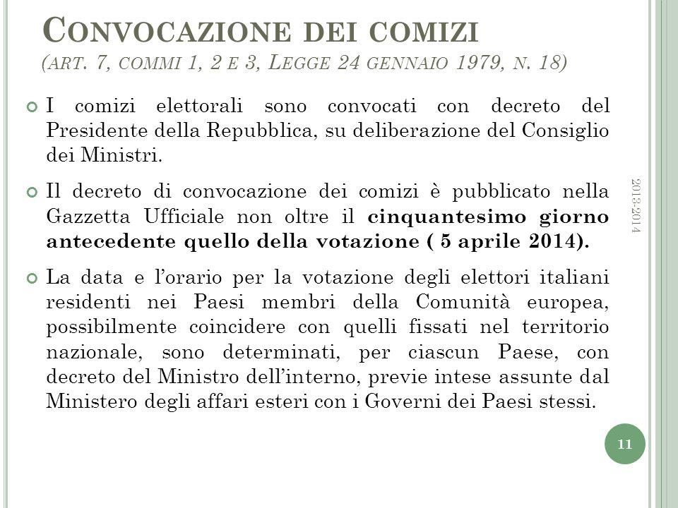 C ONVOCAZIONE DEI COMIZI ( ART. 7, COMMI 1, 2 E 3, L EGGE 24 GENNAIO 1979, N.