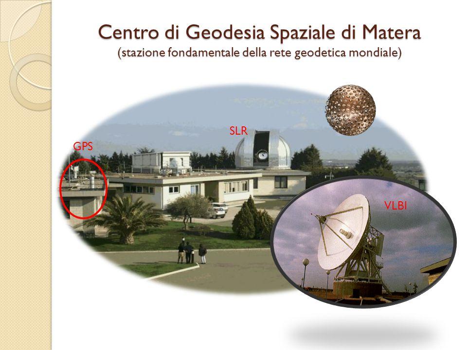 GPS SLR VLBI Centro di Geodesia Spaziale di Matera (stazione fondamentale della rete geodetica mondiale)