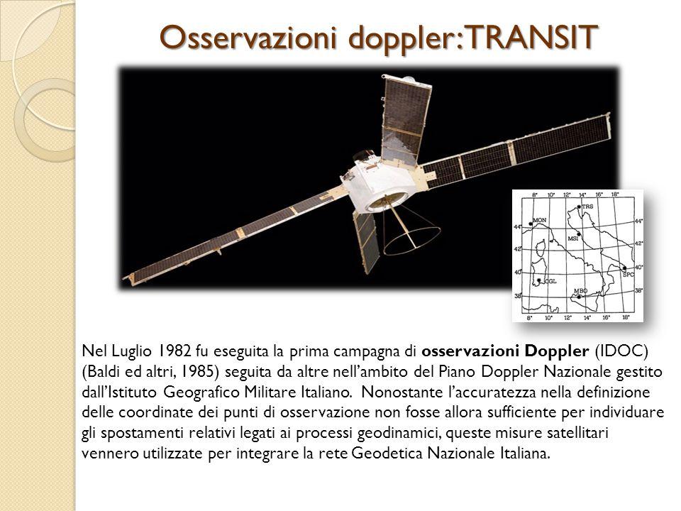 Nel Luglio 1982 fu eseguita la prima campagna di osservazioni Doppler (IDOC) (Baldi ed altri, 1985) seguita da altre nell'ambito del Piano Doppler Nazionale gestito dall'Istituto Geografico Militare Italiano.