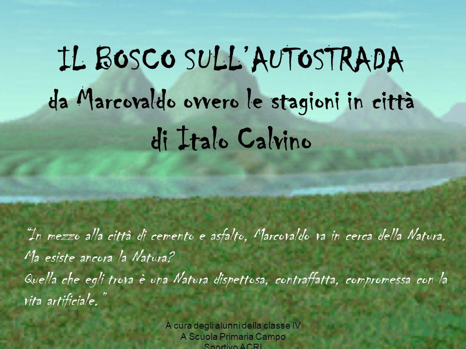"""IL BOSCO SULL'AUTOSTRADA da Marcovaldo ovvero le stagioni in città di Italo Calvino """"In mezzo alla città di cemento e asfalto, Marcovaldo va in cerca"""