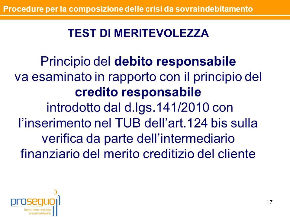 TEST DI MERITEVOLEZZA Principio del debito responsabile va esaminato in rapporto con il principio del credito responsabile introdotto dal d.lgs.141/20