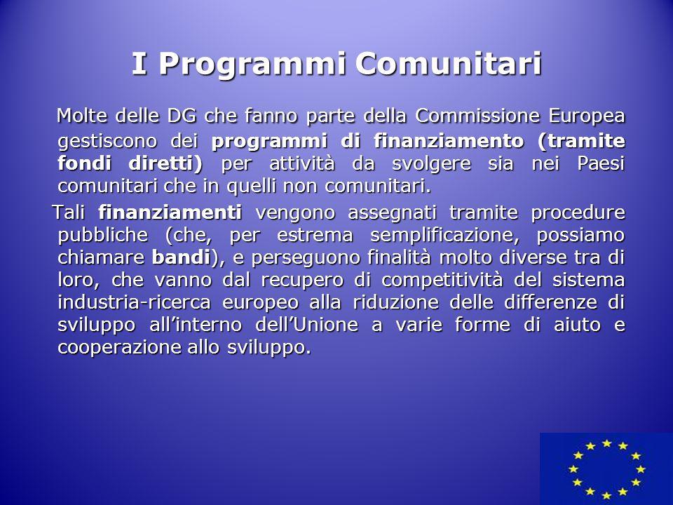 Molte delle DG che fanno parte della Commissione Europea gestiscono dei programmi di finanziamento (tramite fondi diretti) per attività da svolgere si