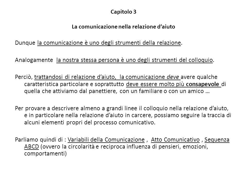 Capitolo 3 La comunicazione nella relazione d'aiuto Dunque la comunicazione è uno degli strumenti della relazione.
