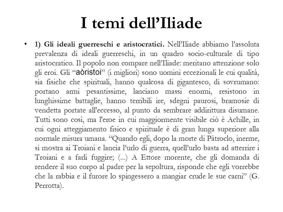 I temi dell'Iliade 1) Gli ideali guerreschi e aristocratici.