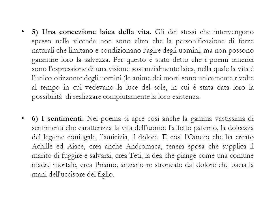 5) Una concezione laica della vita.