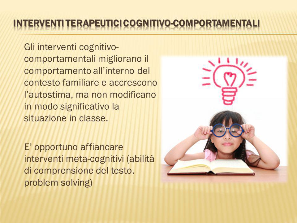 Gli interventi cognitivo- comportamentali migliorano il comportamento all'interno del contesto familiare e accrescono l'autostima, ma non modificano i
