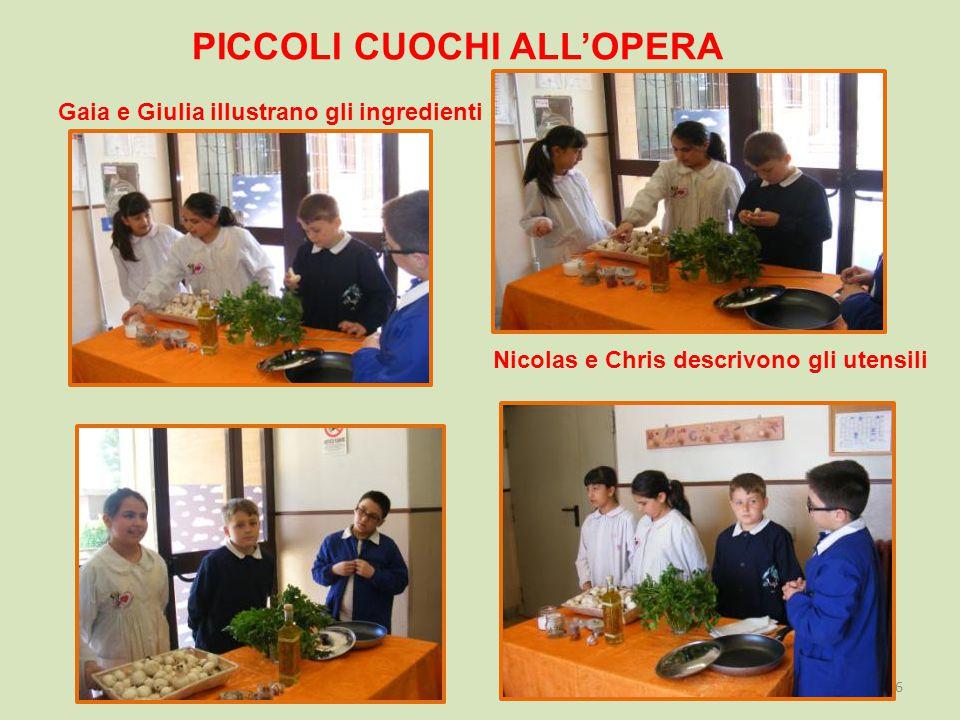 PICCOLI CUOCHI ALL'OPERA Gaia e Giulia illustrano gli ingredienti 46 Nicolas e Chris descrivono gli utensili