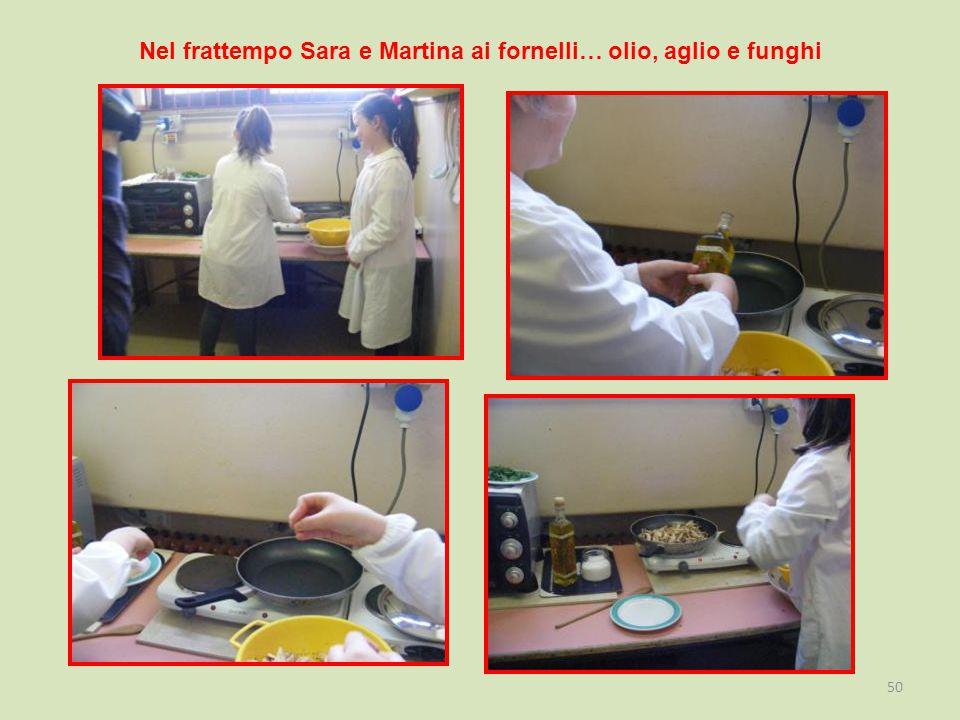 Nel frattempo Sara e Martina ai fornelli… olio, aglio e funghi 50
