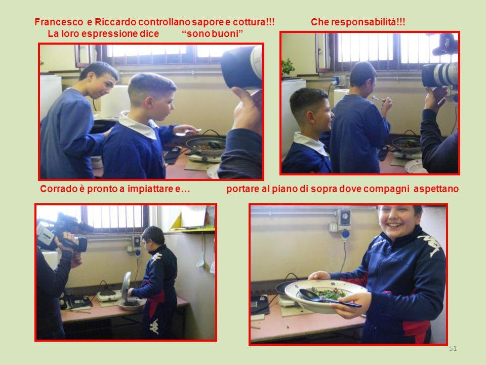 Francesco e Riccardo controllano sapore e cottura!!.