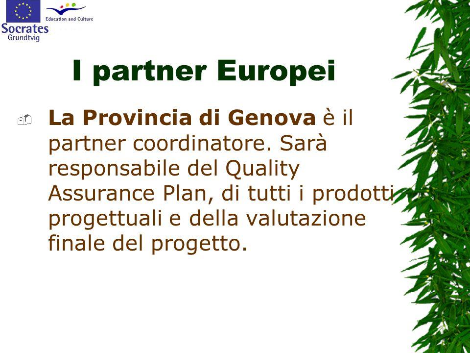 I partner Europei  La Provincia di Genova è il partner coordinatore. Sarà responsabile del Quality Assurance Plan, di tutti i prodotti progettuali e