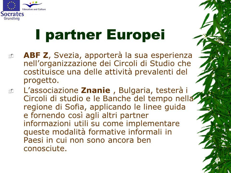 I partner Europei  ABF Z, Svezia, apporterà la sua esperienza nell'organizzazione dei Circoli di Studio che costituisce una delle attività prevalenti del progetto.