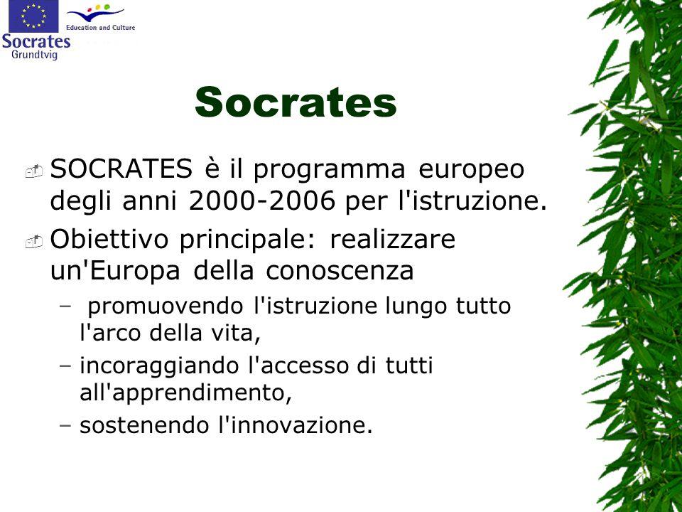 Socrates  SOCRATES è il programma europeo degli anni 2000-2006 per l'istruzione.  Obiettivo principale: realizzare un'Europa della conoscenza – prom