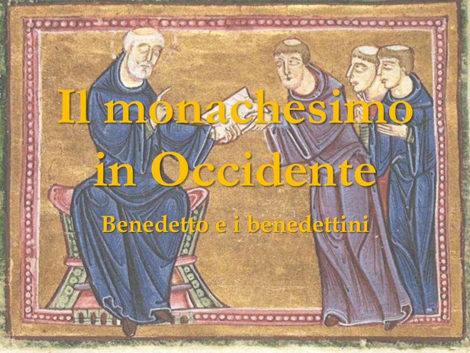 Il monachesimo in Occidente Benedetto e i benedettini Prof. Vincenzo Cremone