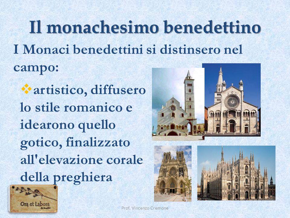 Il monachesimo benedettino Prof. Vincenzo Cremone  artistico, diffusero lo stile romanico e idearono quello gotico, finalizzato all'elevazione corale