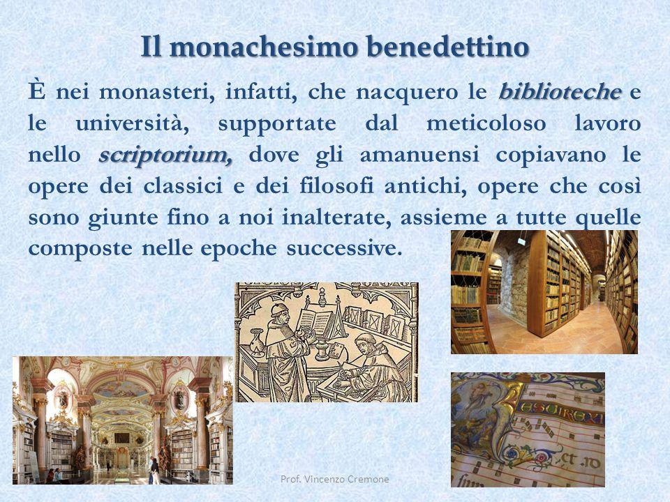 Il monachesimo benedettino Prof. Vincenzo Cremone biblioteche scriptorium, È nei monasteri, infatti, che nacquero le biblioteche e le università, supp