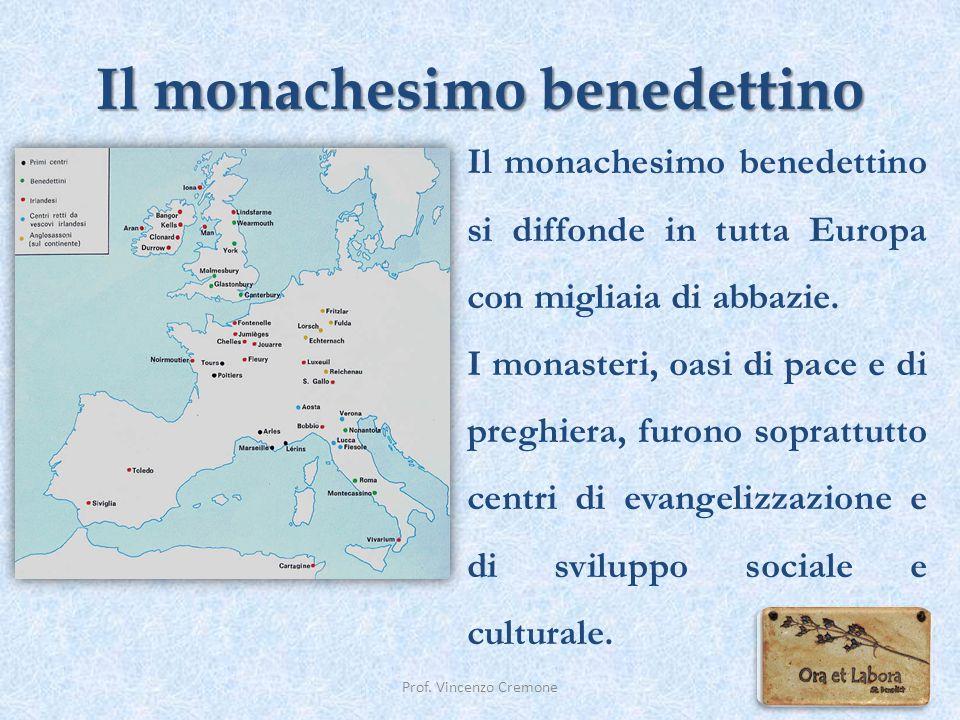 Il monachesimo benedettino Il monachesimo benedettino si diffonde in tutta Europa con migliaia di abbazie. I monasteri, oasi di pace e di preghiera, f
