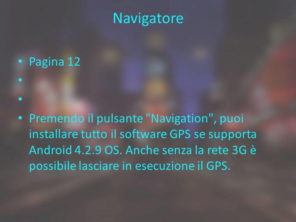 Navigatore Pagina 12 Premendo il pulsante