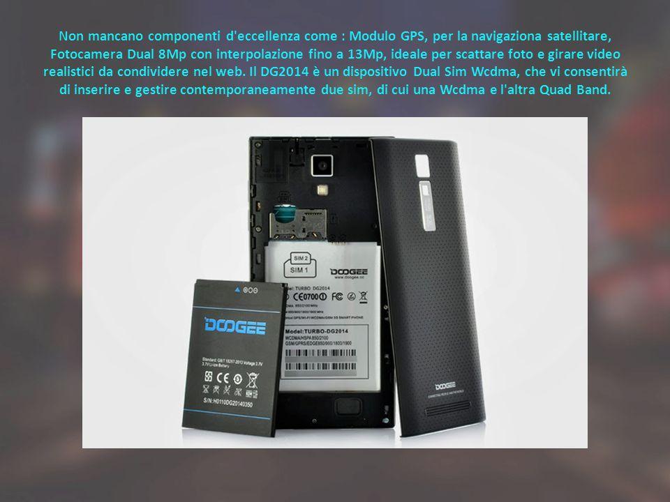Non mancano componenti d'eccellenza come : Modulo GPS, per la navigaziona satellitare, Fotocamera Dual 8Mp con interpolazione fino a 13Mp, ideale per