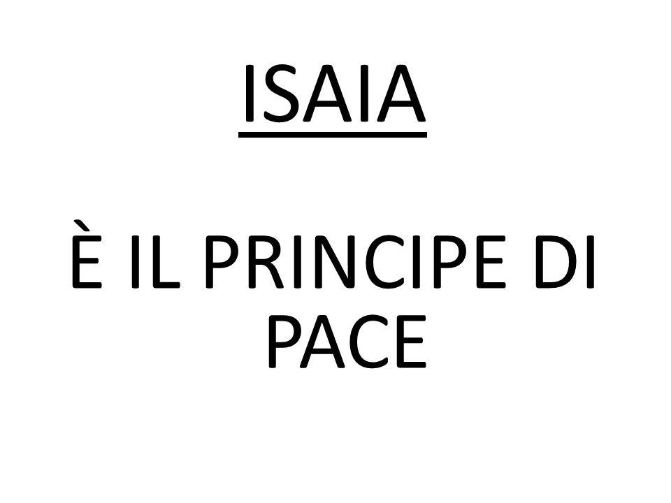 È IL PRINCIPE DI PACE ISAIA