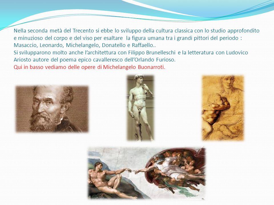 Nella seconda metà del Trecento si ebbe lo sviluppo della cultura classica con lo studio approfondito e minuzioso del corpo e del viso per esaltare la