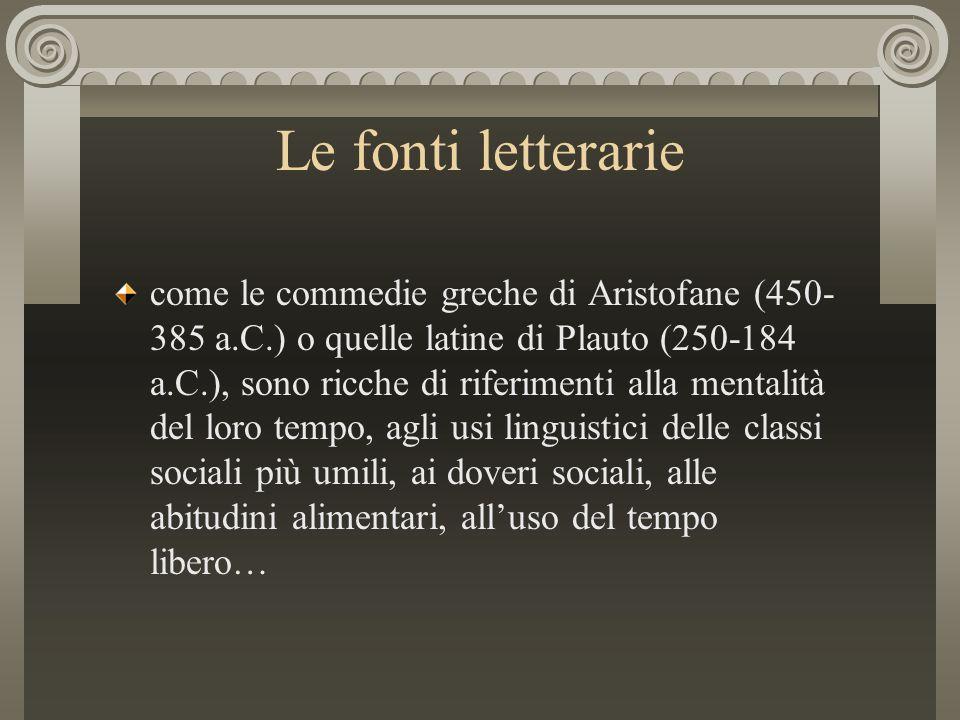 Le fonti letterarie come le commedie greche di Aristofane (450- 385 a.C.) o quelle latine di Plauto (250-184 a.C.), sono ricche di riferimenti alla me
